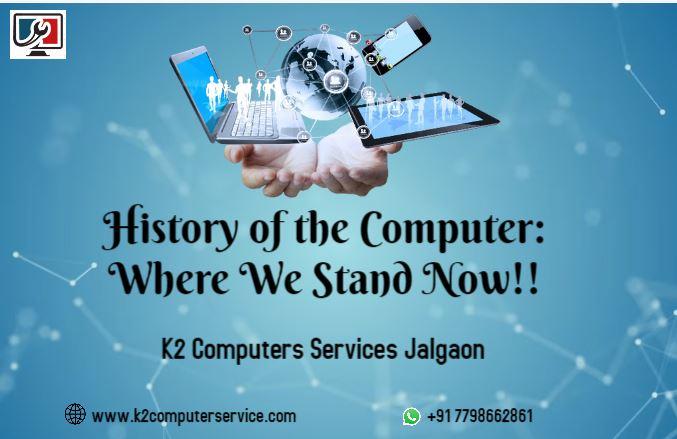 history of computer | k2 computer services jalgaon